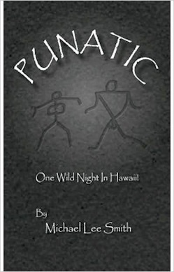 Locked My Keys In My Car >> Punatic -- One Wild Hawaiian Night by Michael Lee Smith ...